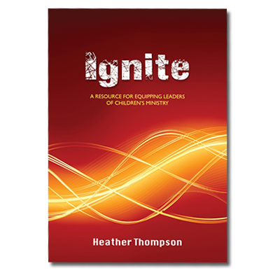 Ignite | A resource for Equipping Leaders of Children's Ministry